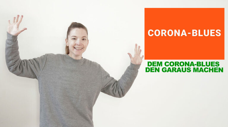 DEM CORONA-BLUES DEN GARAUS MACHEN